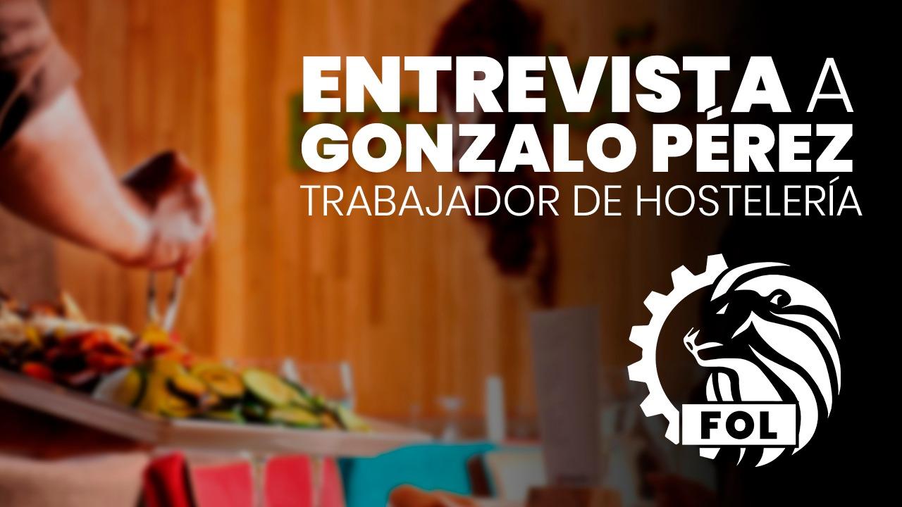 Entrevista A Gonzalo Pérez, Trabajador De Hostelería.