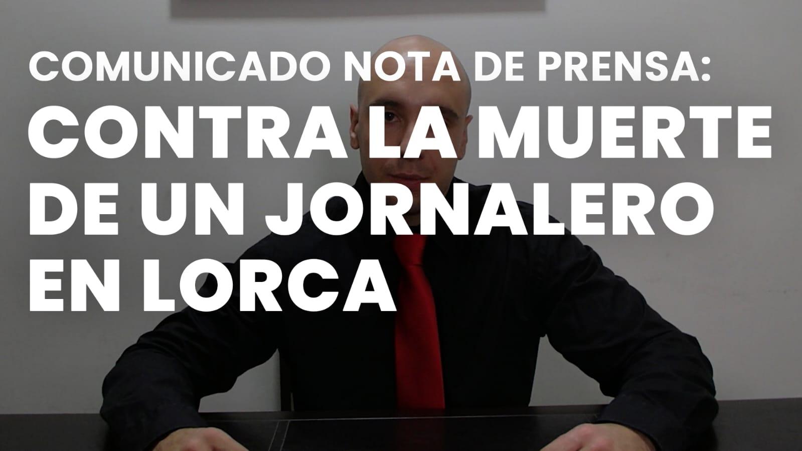 Comunicado De Prensa: Contra La Muerte De Un Jornalero En Lorca